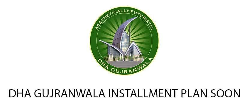 DHA Gujranwala Installment Booking Plan Soon