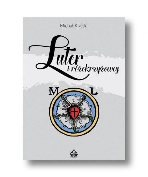 Michał Krajski - Luter i różokrzyżowcy