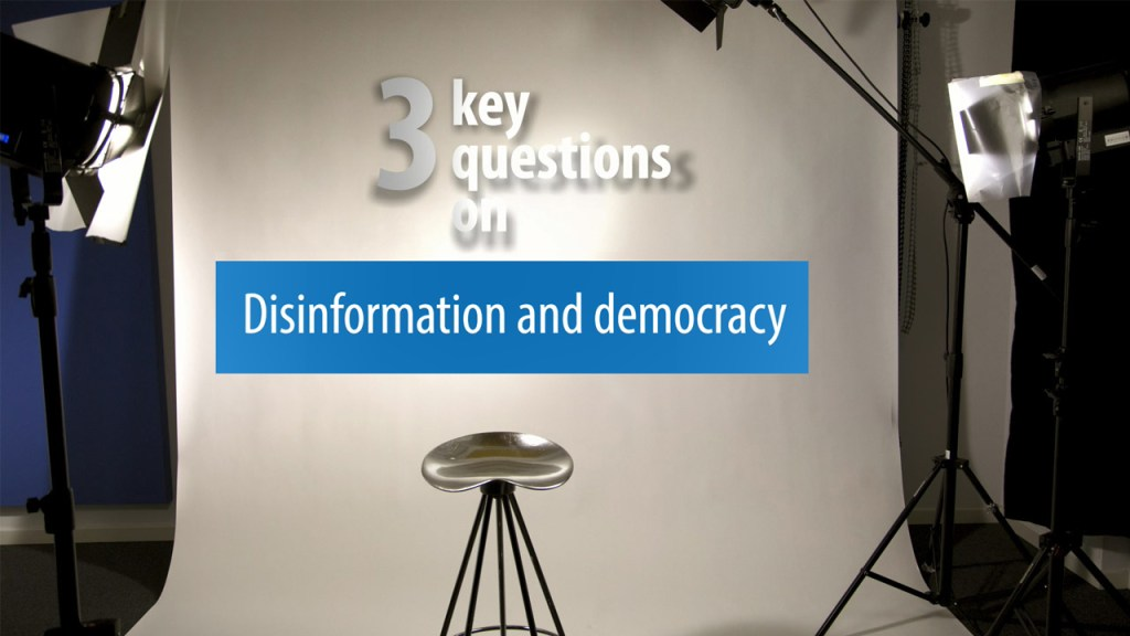 3 Key Questions on Disinformation and democracy