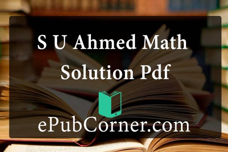 S U Ahmed Math Solution pdf