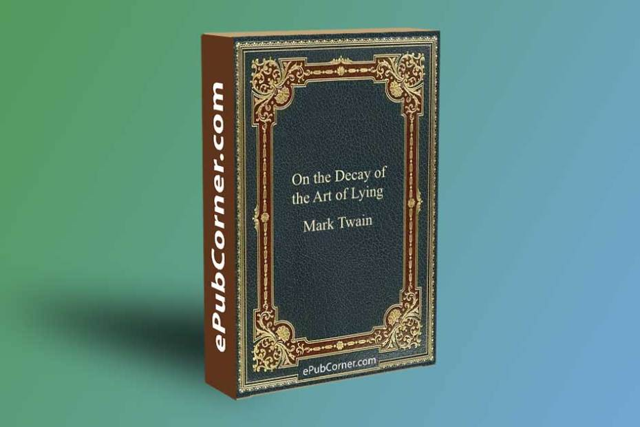 On the Decay of the Art of Lying ePub download free