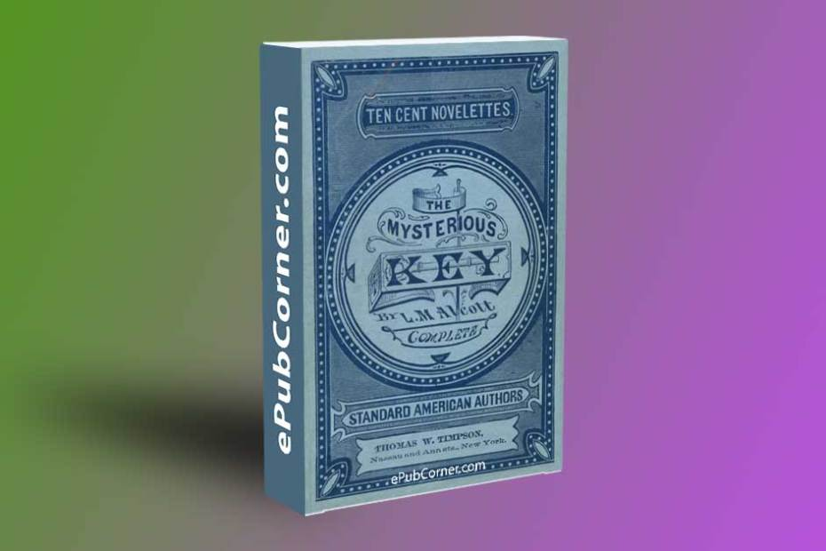 The Mysterious Key And What It Opened ePub download free