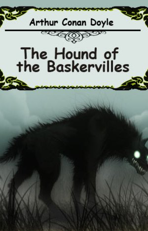 Arthur Conan Doyle The Hound of the Baskervilles