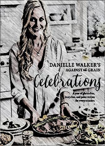 danielle-walkers-against-all-grain-celebrations-by-danielle-walker
