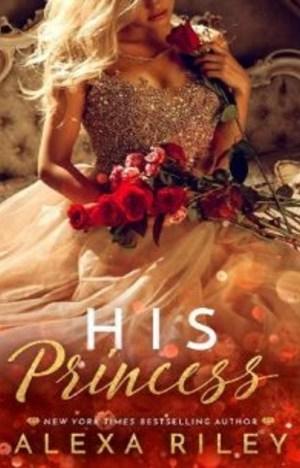 His Princess by Alexa Riley