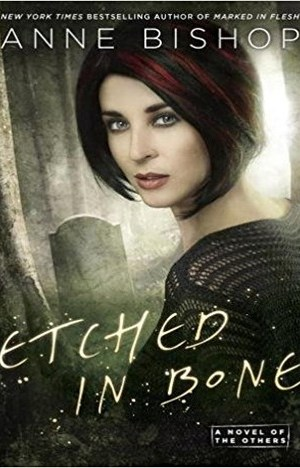 Etched in Bone (A Novel of the Others) by Anne Bishop