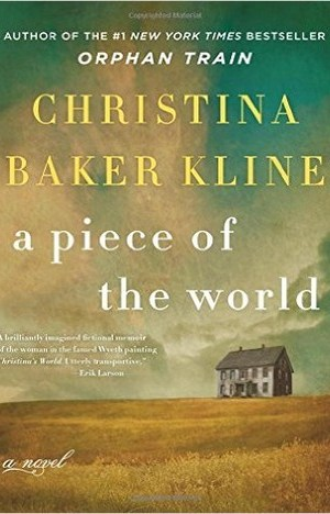 A Piece of the World: A Novel by Christina Baker Kline