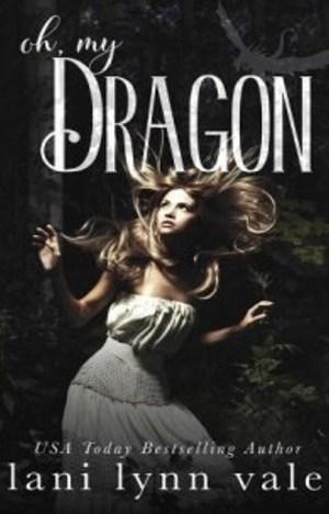 Oh, My Dragon (The I Like Big Dragons Series Book 3) by Lani Lynn Vale