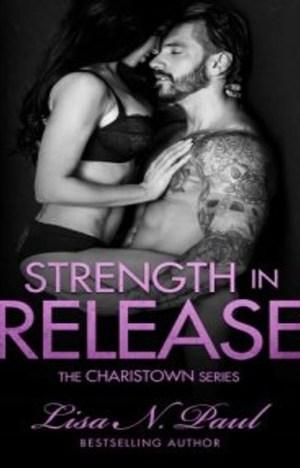 Strength in Release by Lisa N. Paul