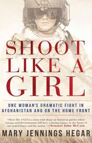 Shoot Like a Girl - Mary Jennings Hegar