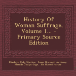 The History Of Woman Suffrage PDF
