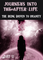 Feature_thumb_journeys-into-the-afterlife-the-being-driven-to-insanity-part-13