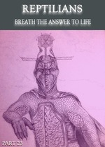Feature_thumb_reptilians-breath-the-answer-to-life-part-23