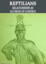 Feature_thumb_reptilians-relationships-as-illusion-of-control-part-24