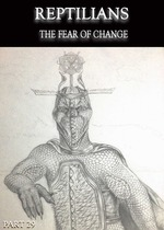 Feature_thumb_reptilians-the-fear-of-change-part-29