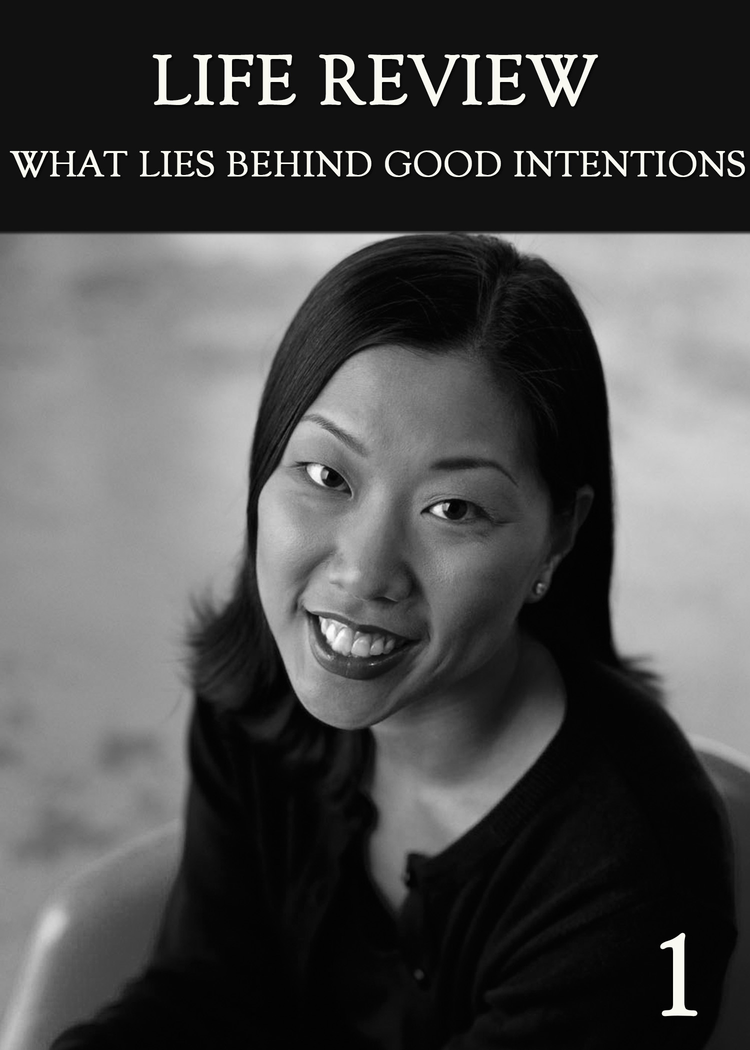 What Lies Behind Good Intentions (Part 1) - Life Review « EQAFE