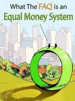 Feature_thumb_what-the-faq-is-equal-money-system-volume-1