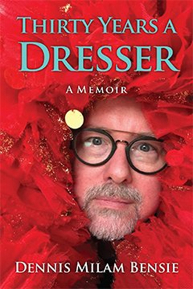 Thirty Years A Dresser by Dennis Bensie book review on Equality365.com
