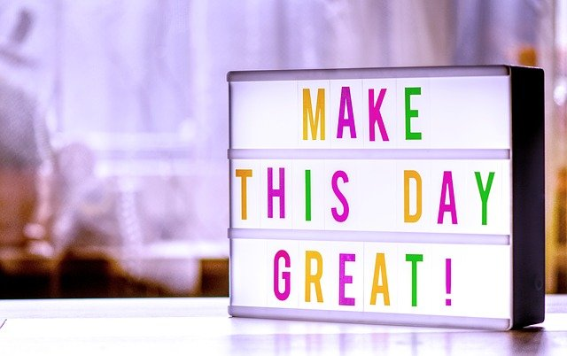 make-the-day-great-4166221_640.jpg