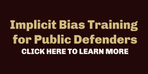 Implicit Bias Training for Public Defenders