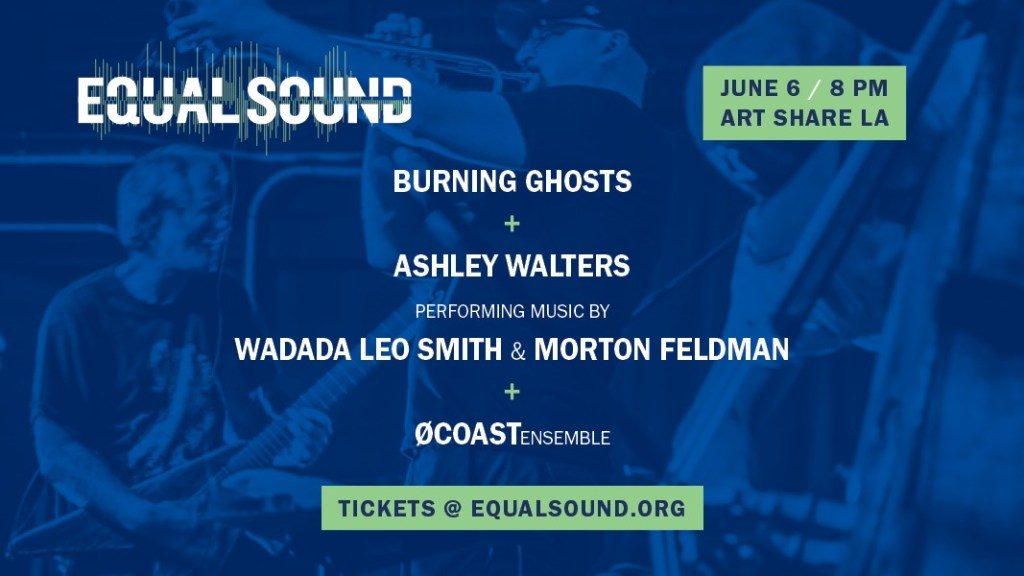 Equal Sound presents Burning Ghosts, Ashley Walters, and NOCOASTensemble