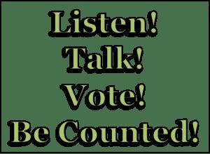 talk listen vote sign