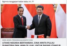 . Berita palsu itu terkait Tiongkok yang katanya meminta Pulau Sumatera dan Jawa untuk pembayaran utang Indonesia