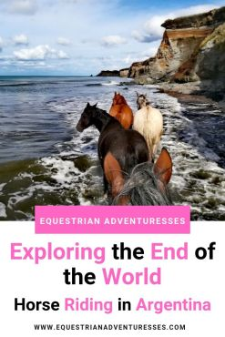 "Pinterest Pin for the Article ""Exploring the End of the World - Horse Riding in Argentina"""