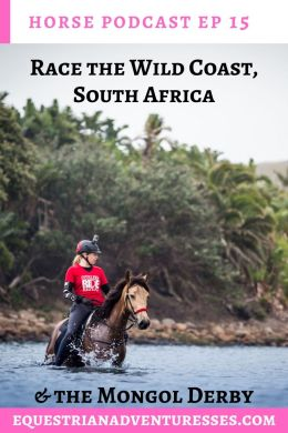 horse and travel podcast photo - Ep 15 Race the Wild Coast South Africa & the Mongol Derby: What it takes to tackle some of the world's most challenging horse races in the world