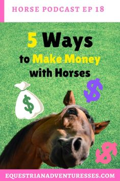 horse and travel podcast photo - Ep 18 How to Make Money with Horses: 5 Side Hustles You Can Do NOW to Make Side Money Online with Horses