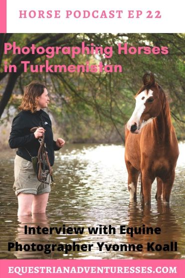 horse and travel podcast photo - Ep 22 Photographing Horses in Turkmenistan - Interview with Equine Photographer Yvonne Koall