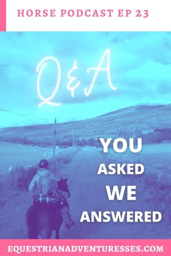 Travel and horse podcast Ep 23 You asked them we've answered them: Ute and Heather answer your questions