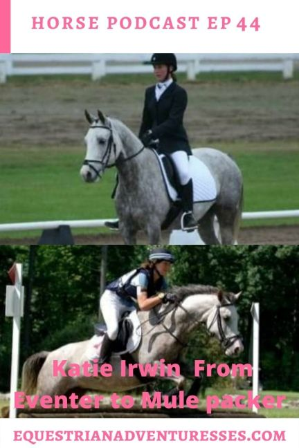 Horse and travel podcast pin - Ep 44 How packing Mules got her a Promotion- interview with Katie Irwin