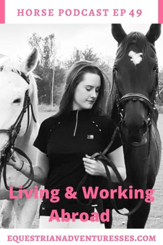 Horse and travel podcast pin - Ep 49 Living & Working with Horses Abroad