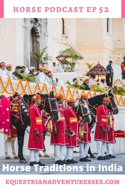 Horse and travel podcast pin - Ep 52 Horse Traditions in India