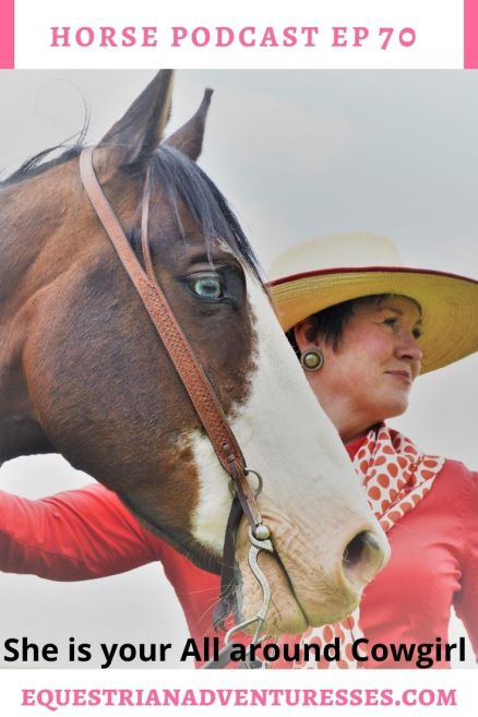Horse and travel podcast pin - Ep 70 She is your all around cowgirl!