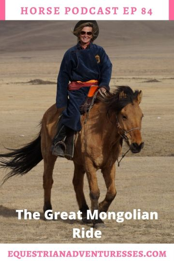 Horse and travel podcast pin - Ep 84 The Great Mongolian Ride