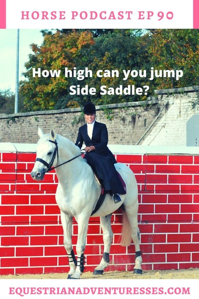 Horse and travel podcast pin - 90: How High Can you Jump Side Saddle