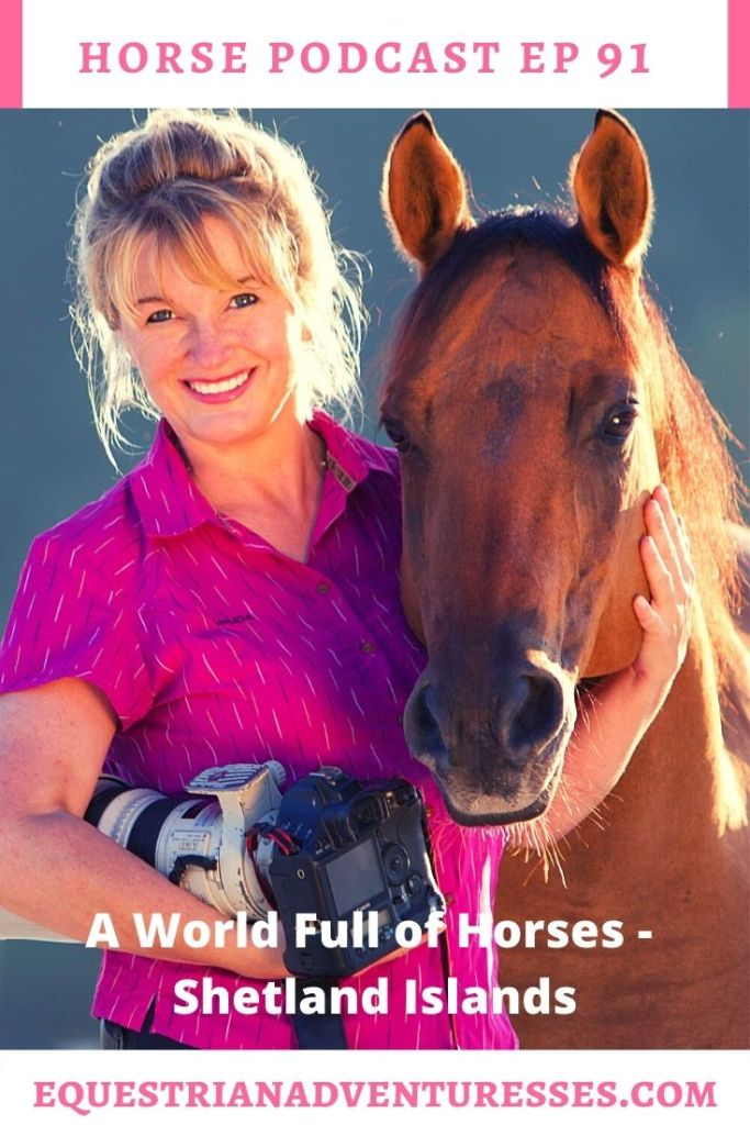 Horse and travel podcast pin - Ep 91 A World of Horses - The Shetland Islands