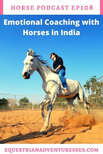 Horse and travel podcast pin - Ep 108 Emotional Coaching with Horses in India