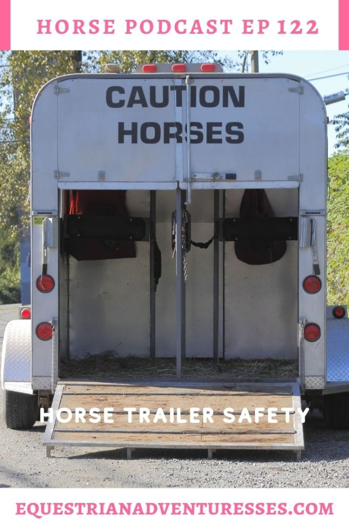 Horse and travel podcast pin - 123: Horse Trailer Safety