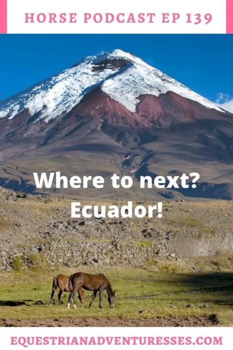 Horse and travel podcast pin - Ep 139 Destination Ecuador
