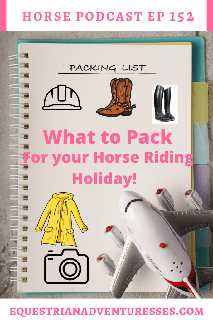 Horse and travel podcast pin - 152: What to pack on a horse riding holiday