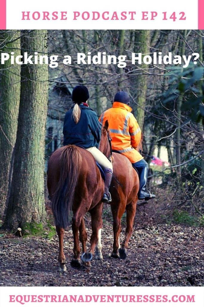 Horse and travel podcast pin - 142: Horse Riding Holidays- How to Pick