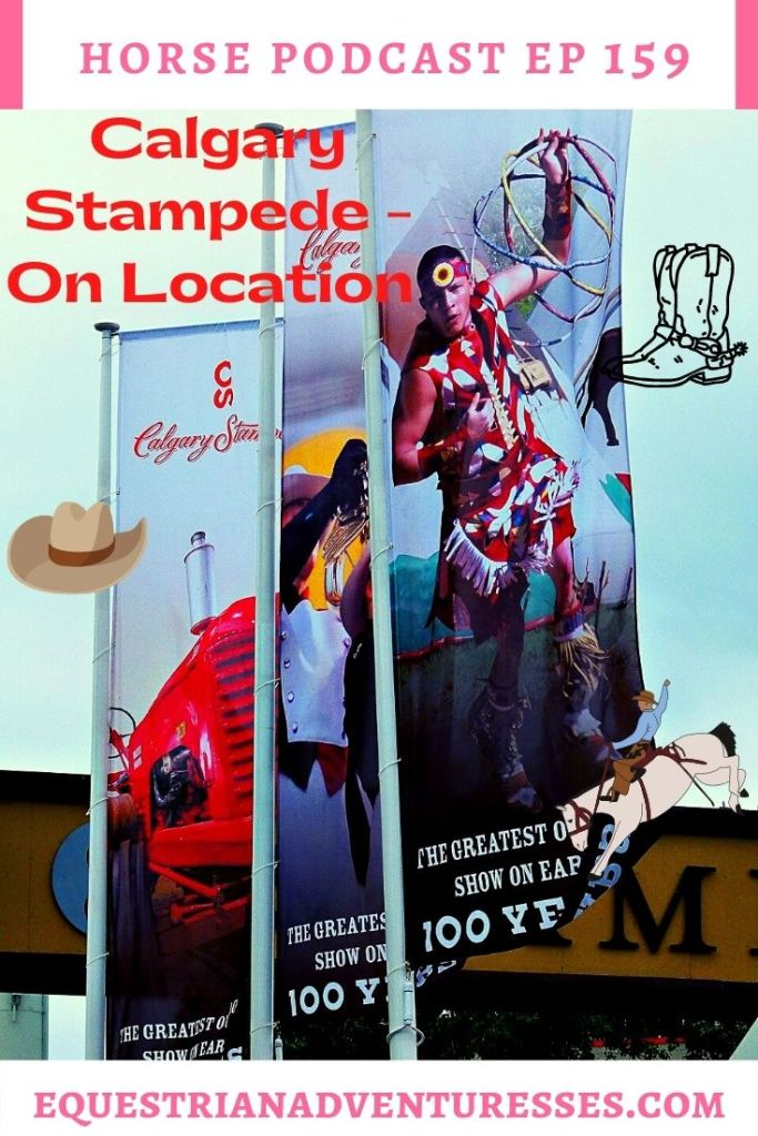 Horse and travel podcast pin - 159: Calgary Stampede - On Location