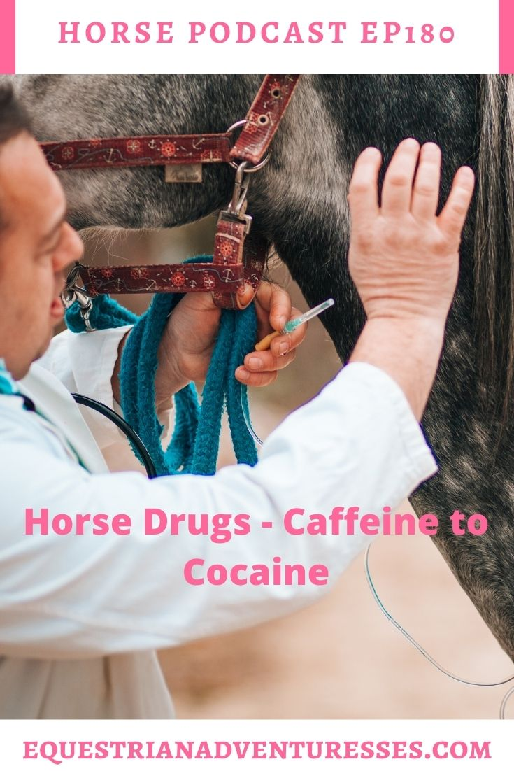 Horse and travel podcast pin - Ep180: Horse Drugs - Caffeine to Cocaine