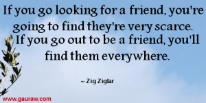 If-You-Are-Looking-For-A-Friend-Quote-From-Zig-Ziglar