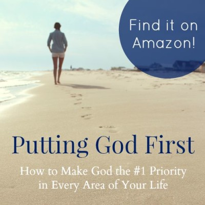 """Struggling to make God a priority? """"Putting God First: How to Make God the #1 Priority in Every Area of Your Life"""" will help!"""