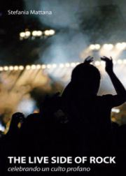the live side of rock libro ritualità concerti italiano Stefania Mattana