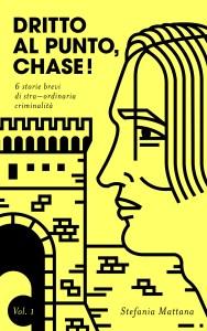 dritto al punto chase, brevi racconti gialli, racconti gialli, storie brevi, flash fiction, giallo e suspense